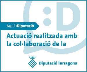 actuació realitzada amb la col·laboració de la Diputació de Tarragona